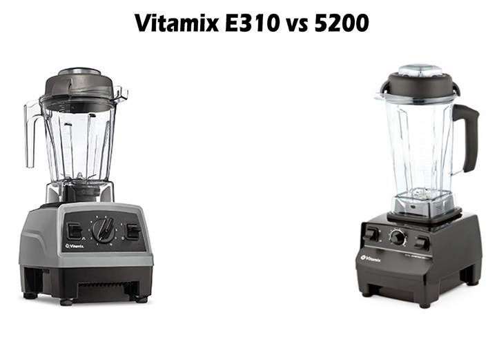 Vitamix E310 vs 5200