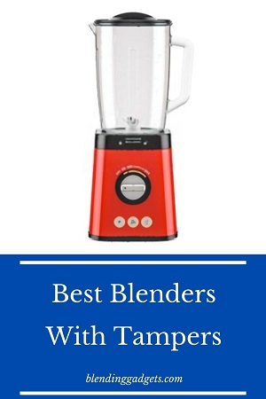 blenders with a tamper