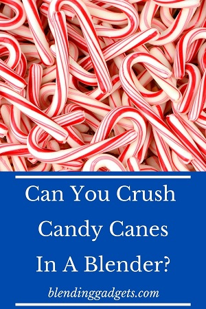 can you crush candy canes in a blender