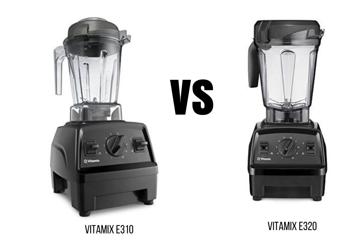 comparing vitamix e310 and vitamix e320