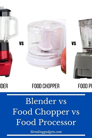 difference between a food chopper, a food processor and a blender