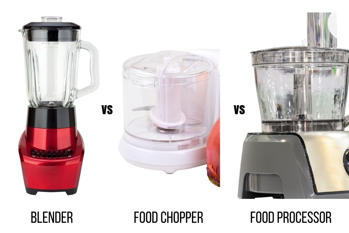 difference between a blender, a food processor and a food chopper