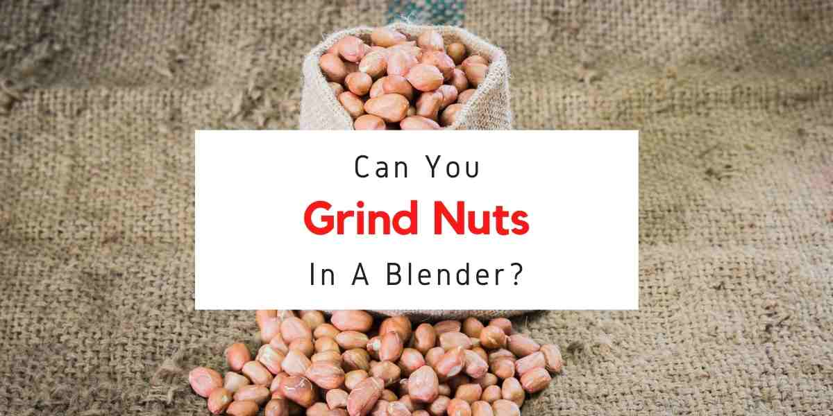 picture of nuts with text saying can you grind nuts in a blender