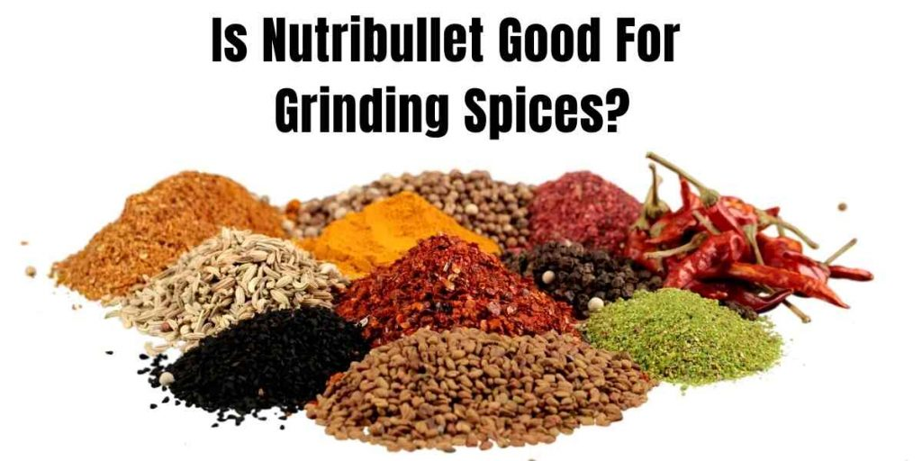 photo with spices and text stating can nutribullet grind spices