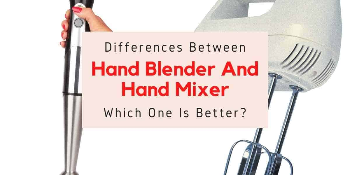 difference between hand blender and hand mixer