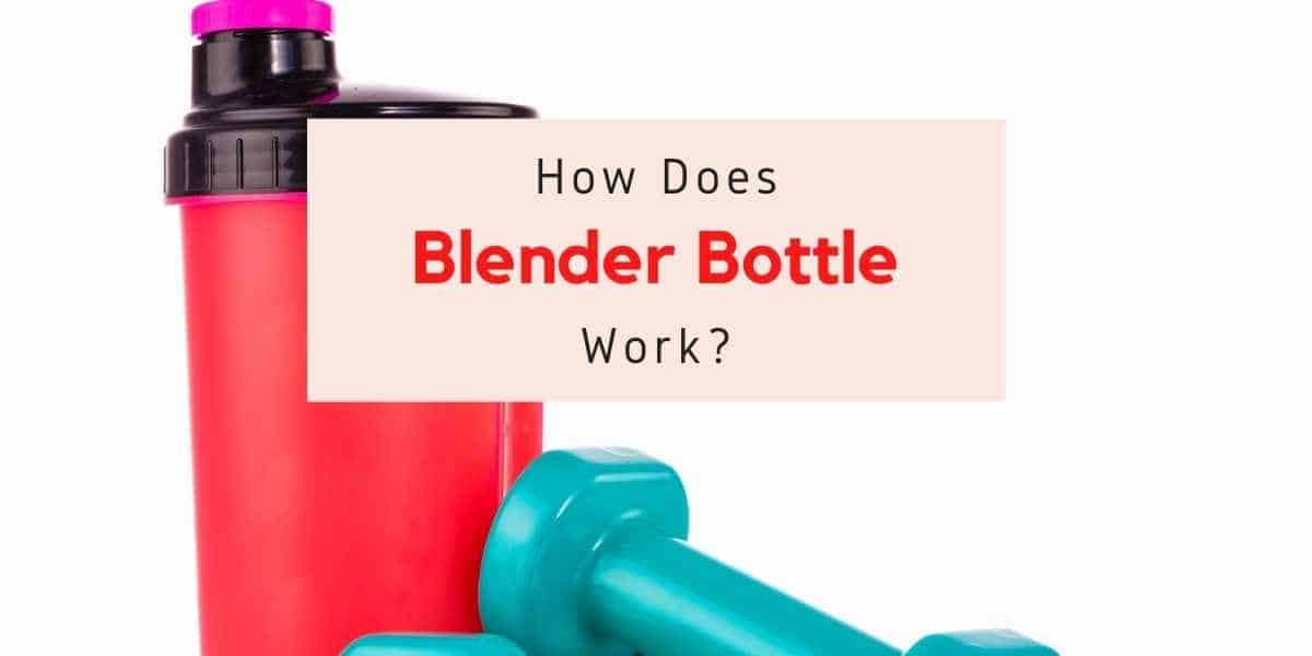 text reading how does a blender bottle work