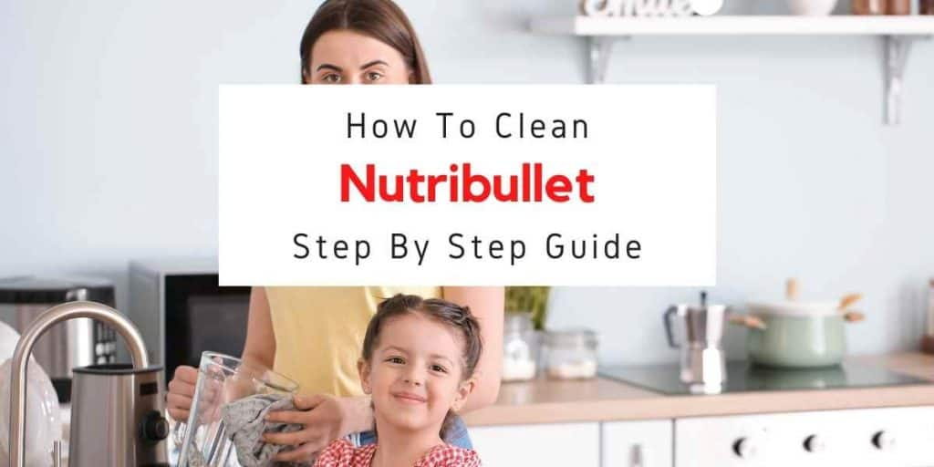 how to clean a Nutribullet