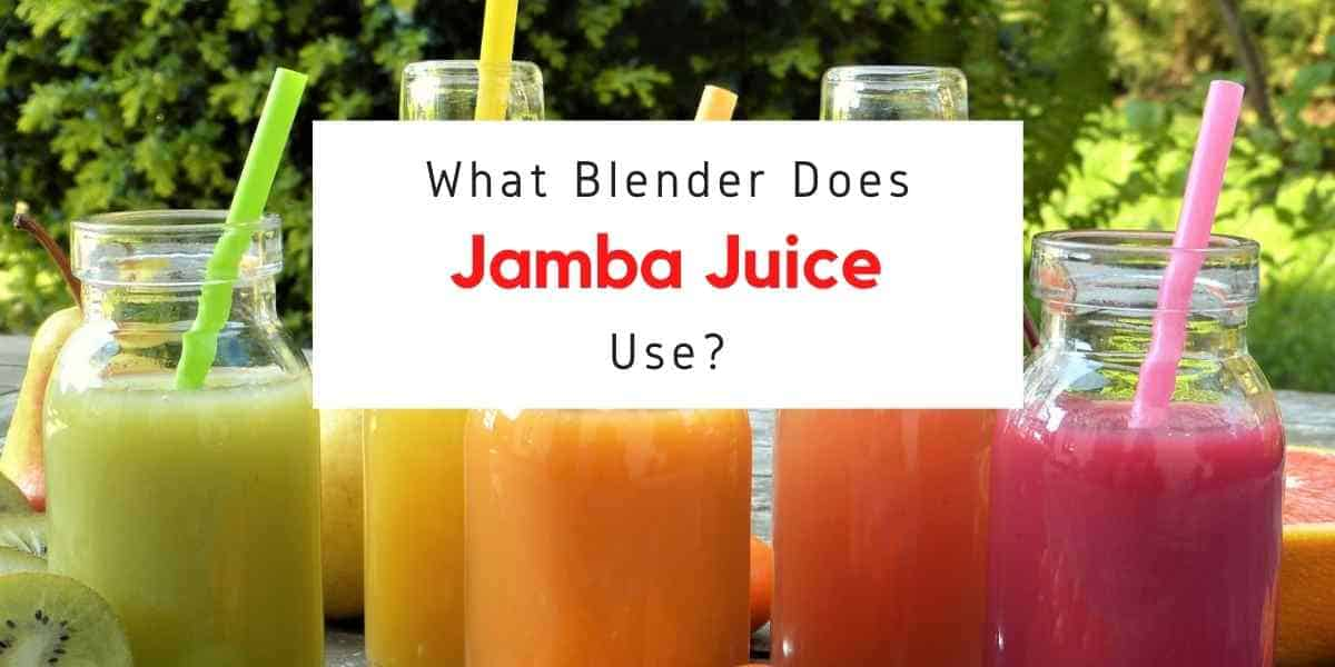 text reading what type of blender does jamba juice use