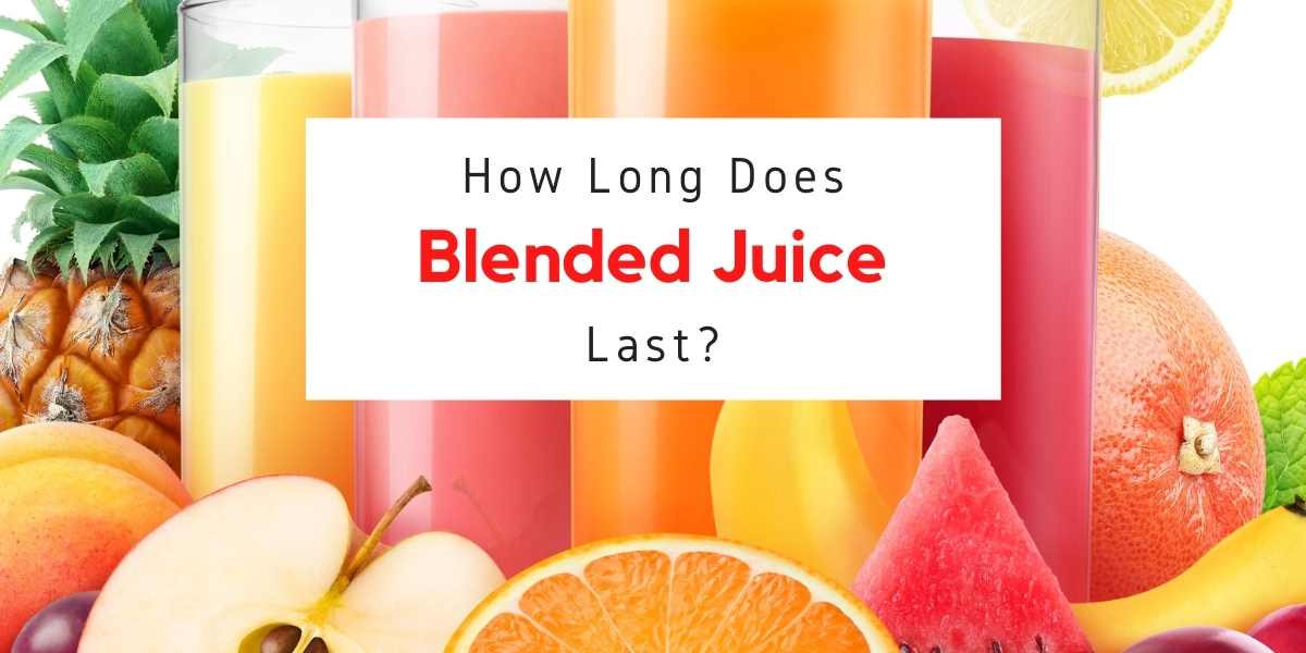 blended juice with text reading how long does blended juice last