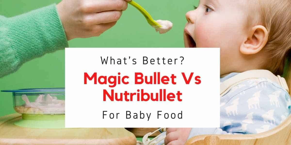text reading magicbullet vs nutribullet for baby food