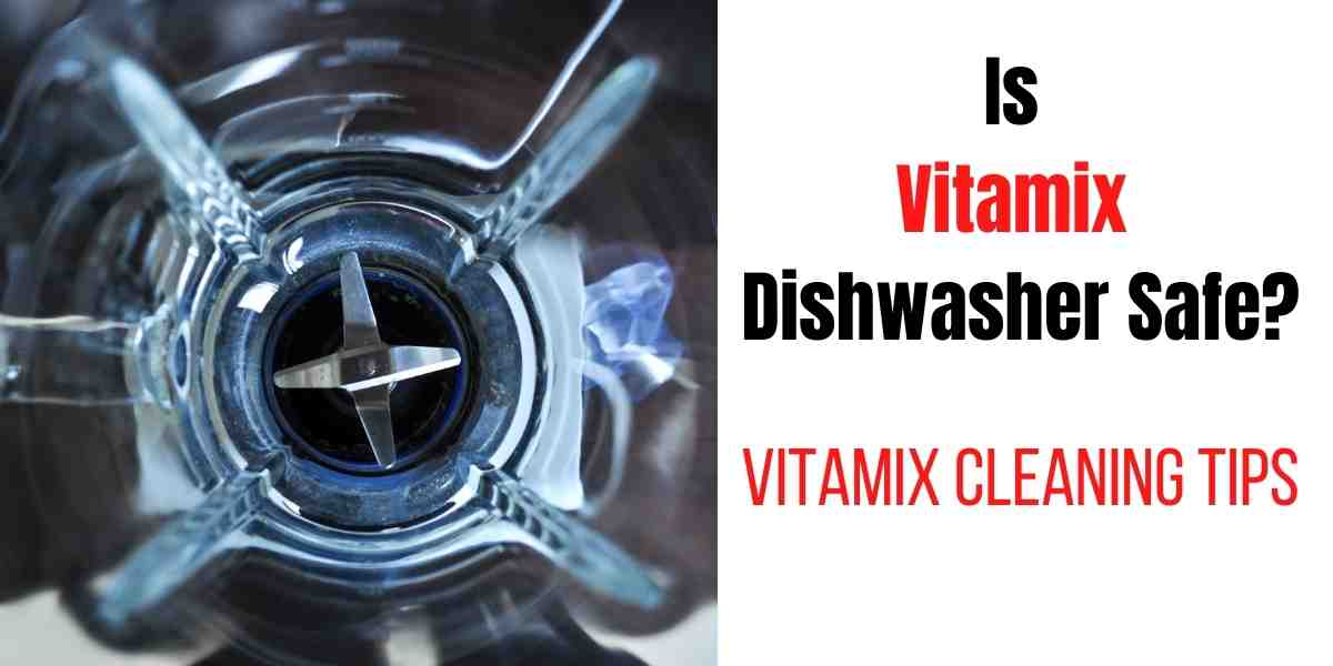 picture of vitamix asking question whether vitamix is dishwasher safe