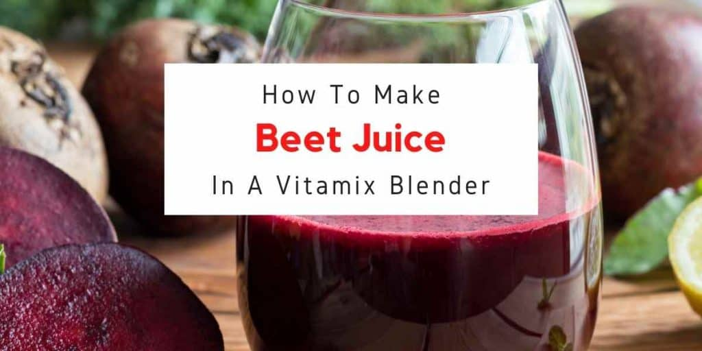 text reading how to make beet juice in vitamix