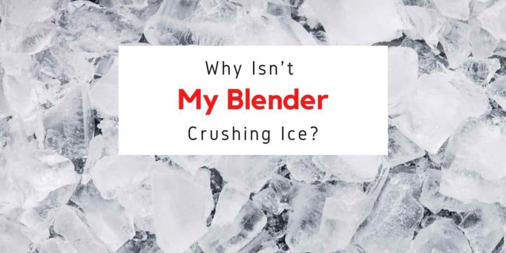 text reading why isn't my blender crushing ice