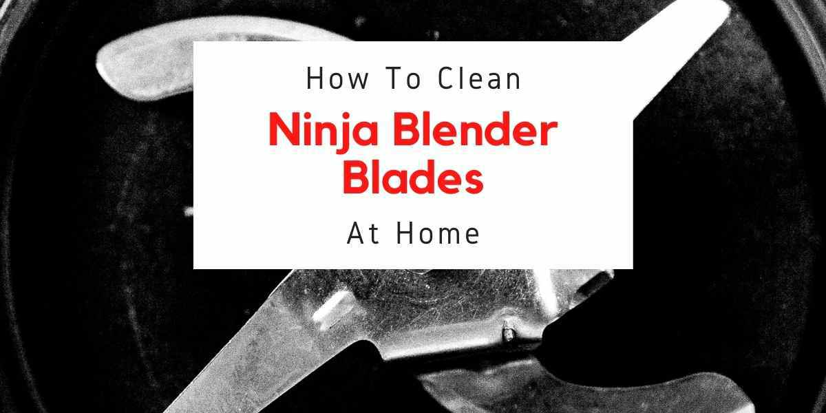 text reading how to clean ninja blender blades