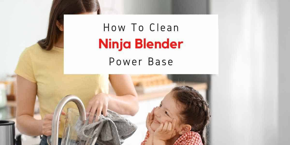 text reading how to clean ninja blender power base