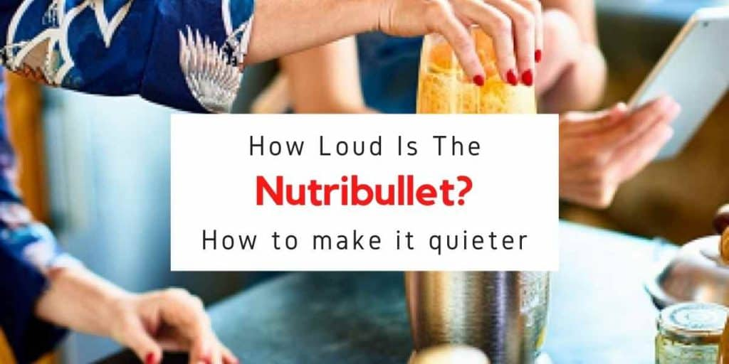 text reading how loud is a nutribullet