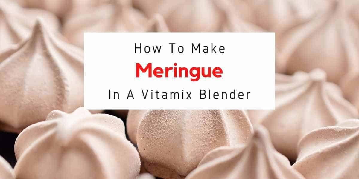 text reading how to make meringue in vitamix blender