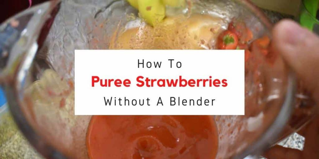 text reading how to puree strawberries without a blender