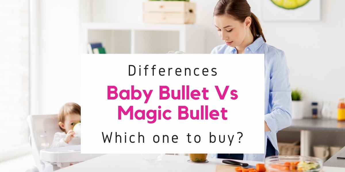 baby bullet and magic bullet differences
