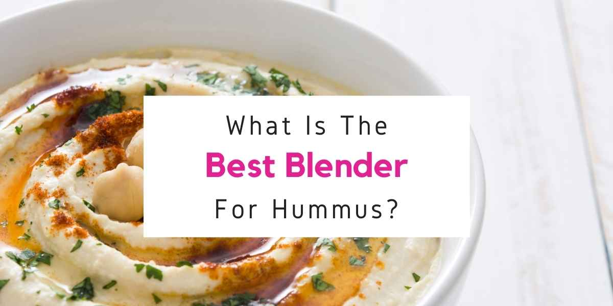what is the best blender for hummus
