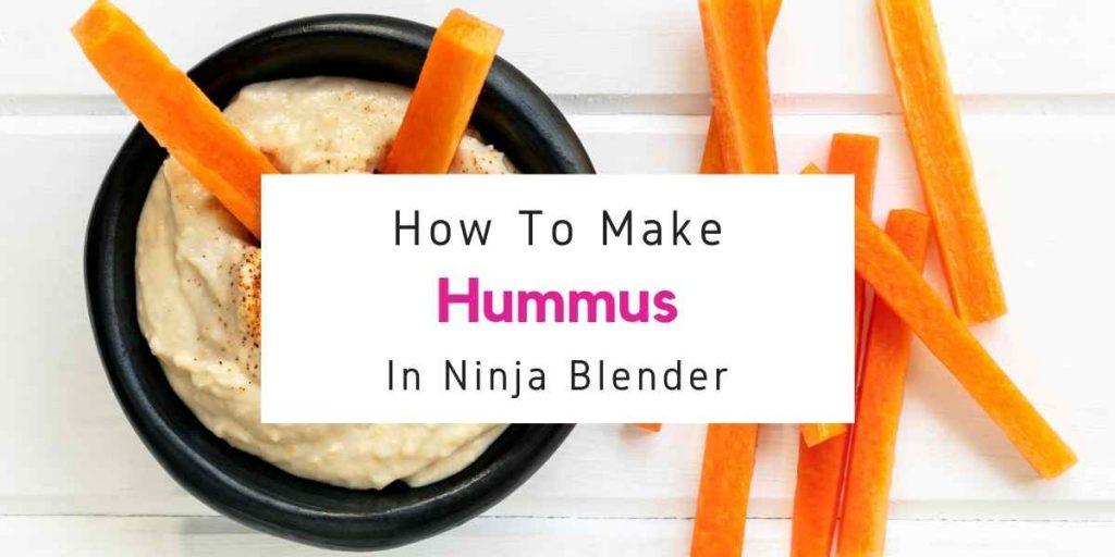Ninja foodi blender hummus